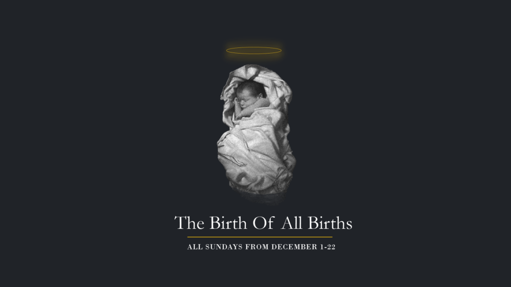 The Birth Of All Births